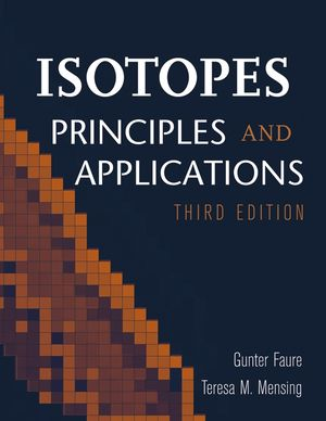 Isotopes: Principles and Applications, 3rd Edition