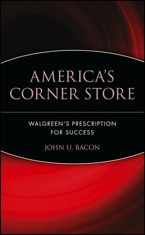 America's Corner Store: Walgreen's Prescription for Success