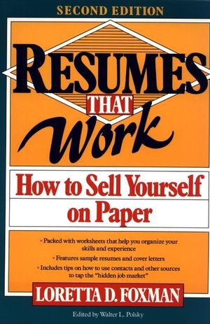 Resumes That Work: How to Sell Yourself on Paper, 2nd Edition