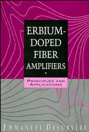 Erbium-Doped Fiber Amplifiers: Principles and Applications (0471589772) cover image