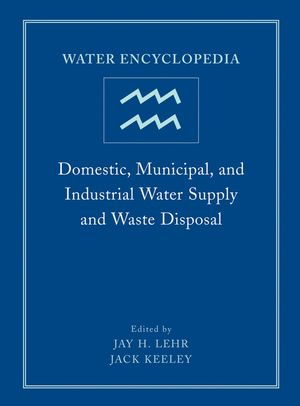 Water Encyclopedia, Volume 1, Domestic, Municipal, and Industrial Water Supply and Waste Disposal