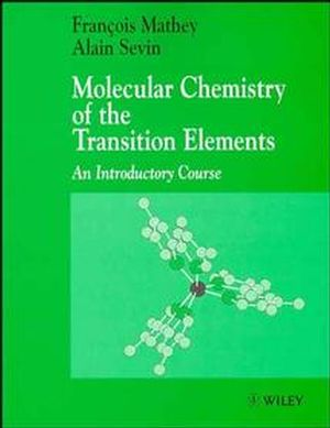 Molecular Chemistry of the Transition Elements: An Introductory Course (0471956872) cover image