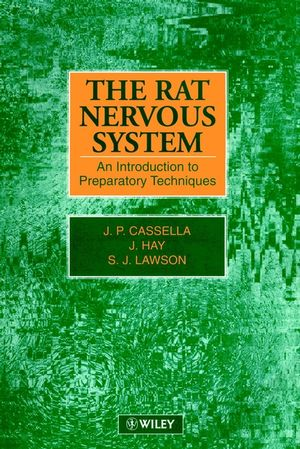 The Rat Nervous System: An Introduction to Preparatory Techniques