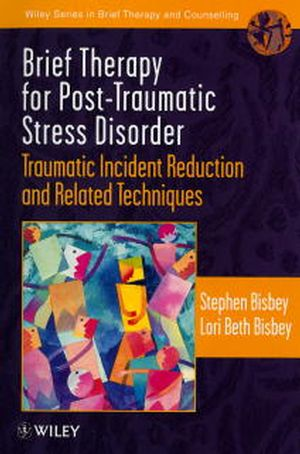 Brief Therapy for Post-Traumatic Stress Disorder: Traumatic Incident Reduction and Related Techniques (0471975672) cover image