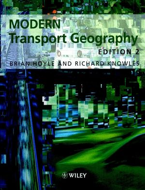 Modern Transport Geography, 2nd Edition