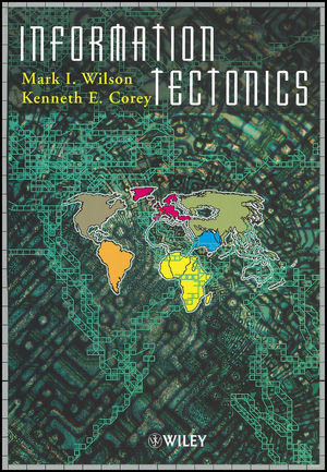 Information Tectonics: Space, Place and Technology in an Electronic Age