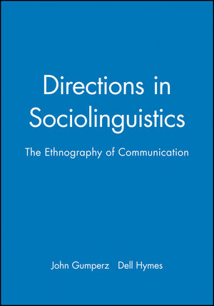 Directions in Sociolinguistics: The Ethnography of Communication (0631149872) cover image