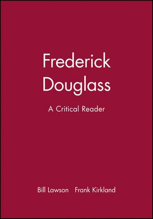 Frederick Douglass: A Critical Reader