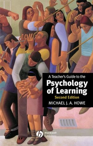 A Teacher's Guide to the Psychology of Learning, 2nd Edition