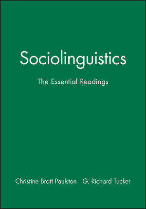 Sociolinguistics: The Essential Readings
