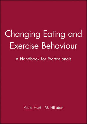 Changing Eating and Exercise Behaviour: A Handbook for Professionals (0632039272) cover image