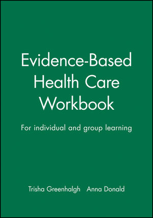 Evidence-Based Health Care Workbook: For individual and group learning