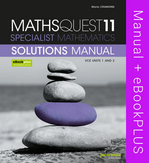 MathsQuest 11: Specialist Mathematics VCE Units 1 and 2 Solutions Manual & eBookPLUS