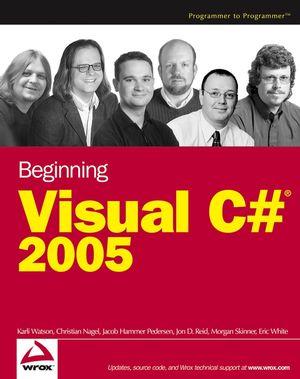 Beginning Visual C#<sup>&#174;</sup> 2005