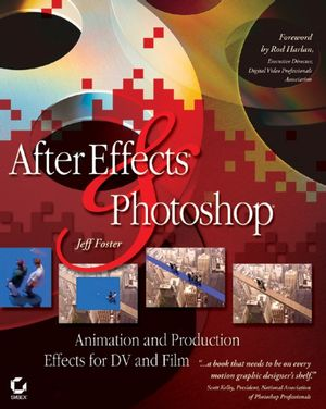 After Effects and Photoshop: Animation and Production Effects for DV and Film (0782143172) cover image
