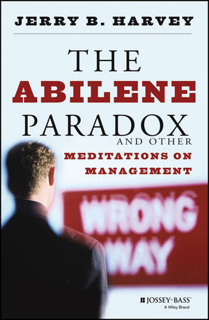 The Abilene Paradox and Other Meditations on Management