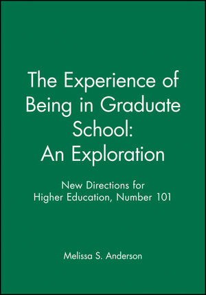 The Experience of Being in Graduate School: An Exploration: New Directions for Higher Education, Number 101