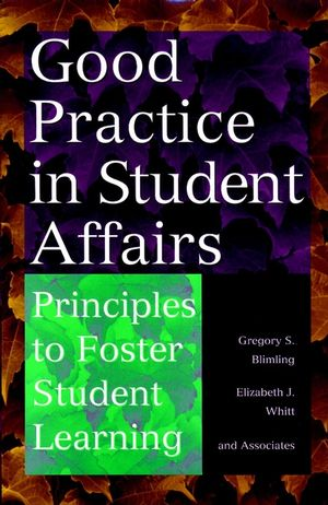 Good Practice in Student Affairs: Principles to Foster Student Learning (0787944572) cover image