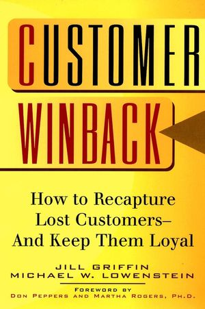 Customer Winback: How to Recapture Lost Customers--And Keep Them Loyal (0787946672) cover image