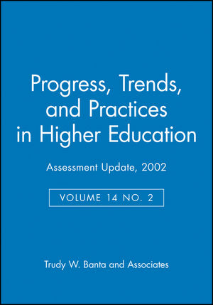 Assessment Update: Progress, Trends, and Practices in Higher Education, Volume 14, Number 2, 2002