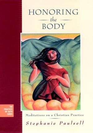 Honoring the Body: Meditations on a Christian Practice (0787967572) cover image