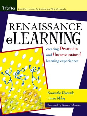 Renaissance eLearning: Creating Dramatic and Unconventional Learning Experiences (0787971472) cover image