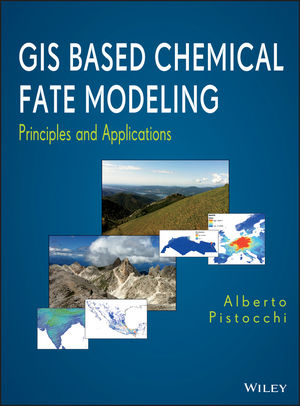 GIS Based Chemical Fate Modeling: Principles and Applications (1118059972) cover image