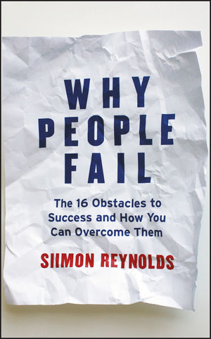 Why People Fail: The 16 Obstacles to Success and How You Can Overcome Them (1118106172) cover image