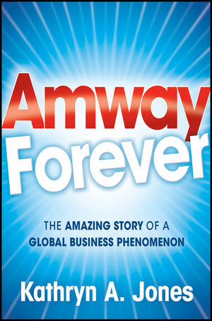Amway Forever: The Amazing Story of a Global Business Phenomenon (1118107772) cover image