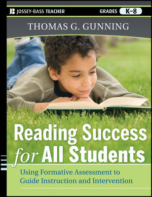 Reading Success for All Students: Using Formative Assessment to Guide Instruction and Intervention (1118120272) cover image