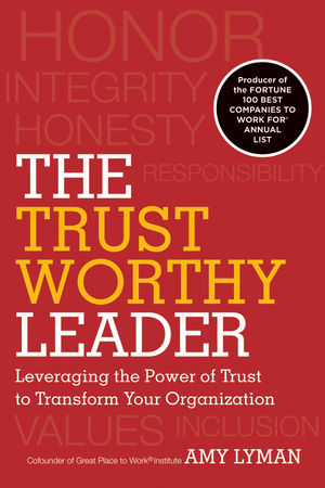 The Trustworthy Leader: Leveraging the Power of Trust to Transform Your Organization (1118157672) cover image