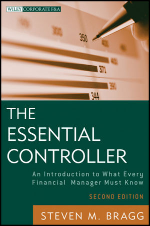 The Essential Controller: An Introduction to What Every Financial Manager Must Know, 2nd Edition