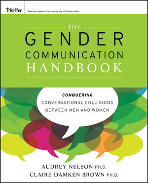 The Gender Communication Handbook: Conquering Conversational Collisions between Men and Women (1118238672) cover image