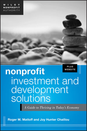 Nonprofit Investment and Development Solutions: A Guide to Thriving in Today's Economy, + Website