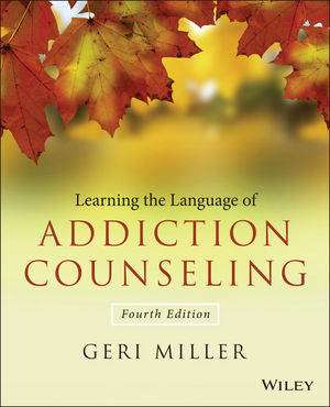 Learning the Language of Addiction Counseling, 4th Edition