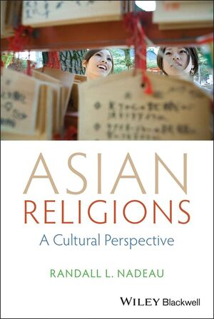 Asian Religions: A Cultural Perspective (1118734572) cover image