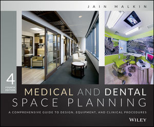Medical and Dental Space Planning: A Comprehensive Guide to Design, Equipment, and Clinical Procedures, 4th Edition (1118896572) cover image