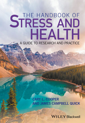 The Handbook of Stress and Health: A Guide to Research and Practice (1118993772) cover image