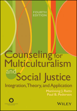 Counseling for Multiculturalism and Social Justice: Integration, Theory, and Application, 4th Edition