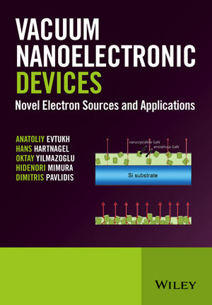 Vacuum Nanoelectronic Devices: Novel Electron Sources and Applications (1119037972) cover image