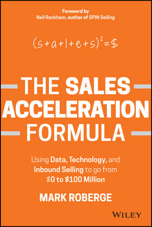The Sales Acceleration Formula: Using Data, Technology, and Inbound Selling to go from $0 to $100 Million (1119047072) cover image