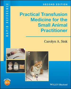 Practical Transfusion Medicine for the Small Animal Practitioner, 2nd Edition (1119187672) cover image