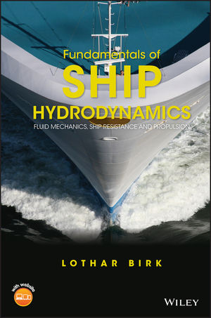 Fundamentals of Ship Hydrodynamics: Fluid Mechanics, Ship Resistance and Propulsion