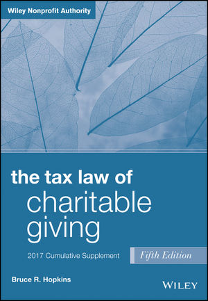 The Tax Law of Charitable Giving, 2017 Supplement, 5th Edition