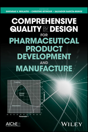 Comprehensive Quality by Design for Pharmaceutical Product Development and Manufacture (1119356172) cover image