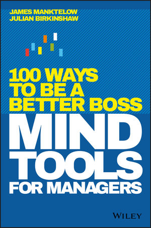 Mind Tools for Managers : 100 Ways to be a Better Boss
