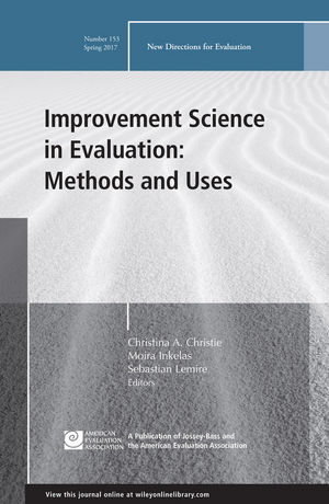 Improvement Science in Evaluation: Methods and Uses: New Directions for Evaluation, Number 153 (1119378672) cover image