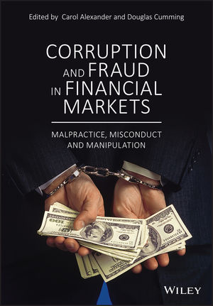 Corruption and Fraud in Financial Markets: Malpractice, Misconduct and Manipulation