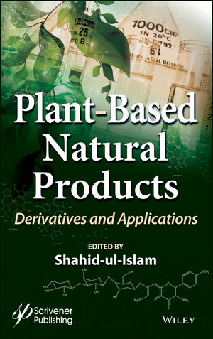 Plant-Based Natural Products: Derivatives and Applications (1119423872) cover image