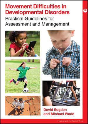 Movement Difficulties and Developmental Disorders: Guidelines for Assessment and Management